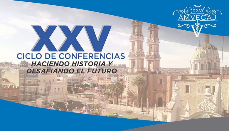 XXV Ciclo de Conferencias AMVECAJ 2019