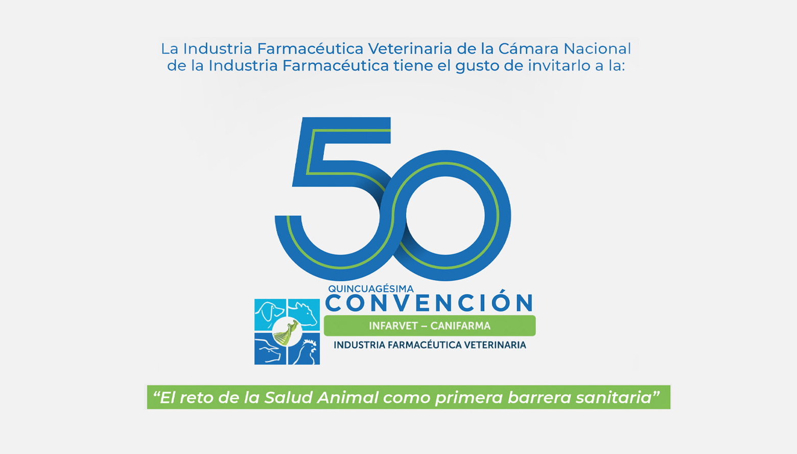 Quincuagésima Convención INFARVET- CANIFARMA: