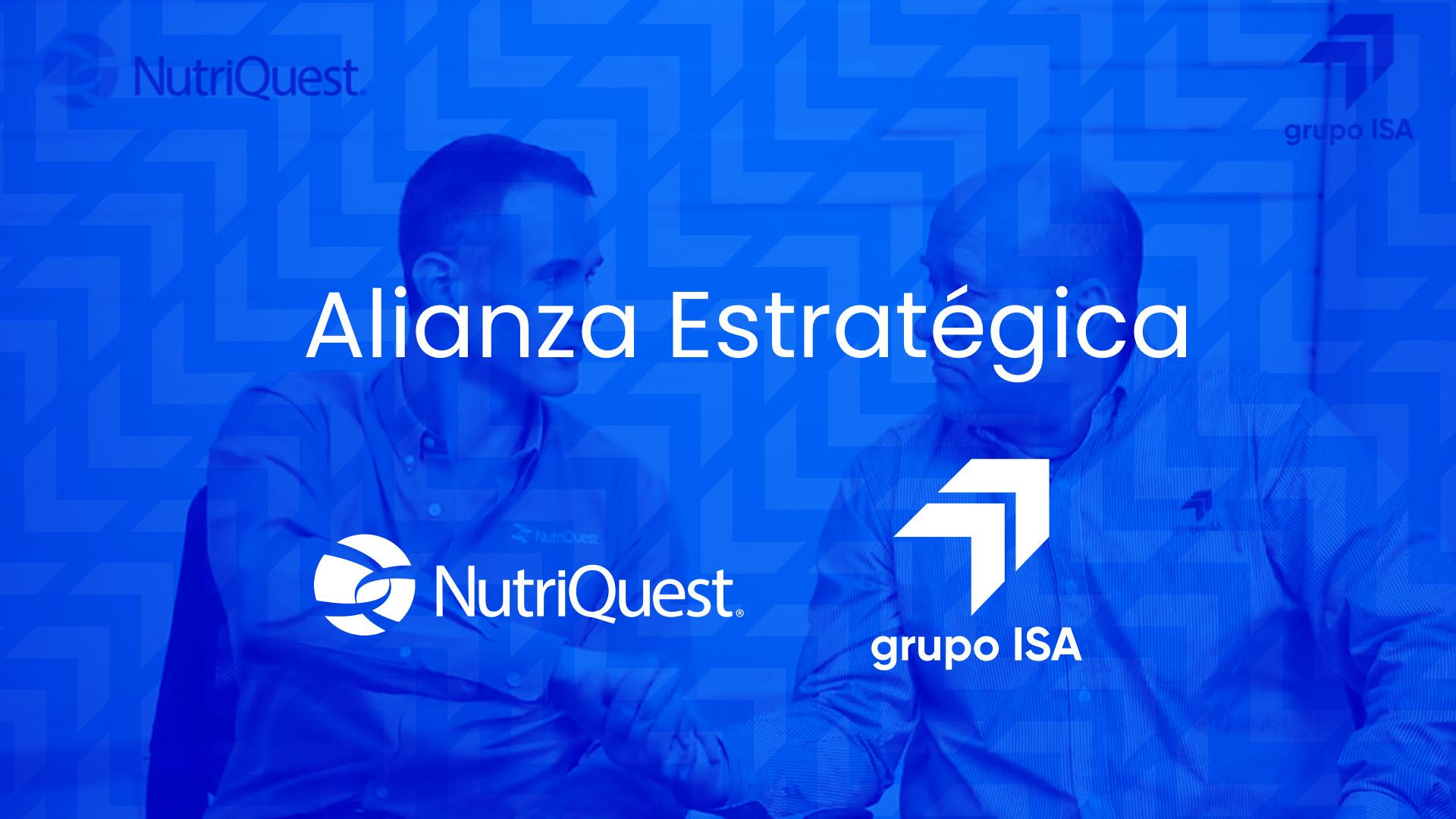 Nueva alianza de Grupo ISA con NutriQuest